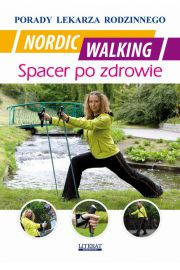 Nordic Walking. Spacer po zdrowie