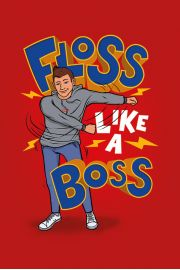 Floss Like A Boss - plakat