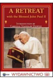 A Retreat with the Blessed John Paul II